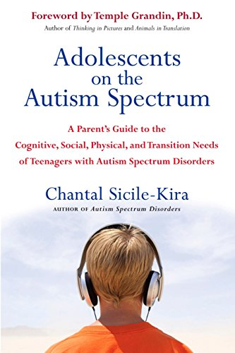 9780399532368: Adolescents on the Autism Spectrum: A Parent's Guide to the Cognitive, Social, Physical, and Transition Needs ofTeen agers with Autism Spectrum Disorders