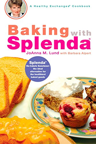 Baking with Splenda (Healthy Exchanges Cookbook): Lund, JoAnna M.; Alpert, Barbara