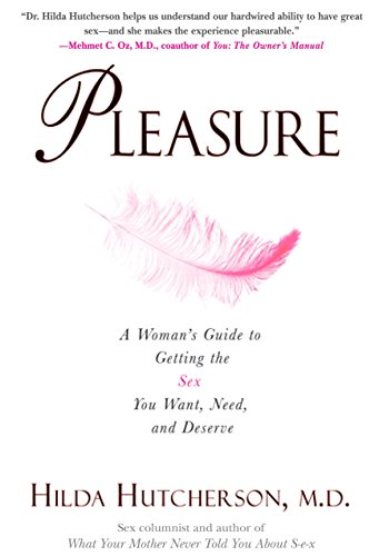 9780399532863: Pleasure: A Woman's Guide to Getting the Sex You Want, Need and Deserve