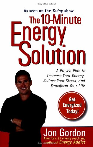 9780399532900: The 10-Minute Energy Solution: A Proven Plan to Increase Your Energy, Reduce Your Stress, Andimprove Your Life