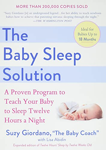 9780399532917: The Baby Sleep Solution: A Proven Program to Teach Your Baby to Sleep Twelve Hours a Night