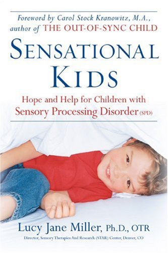 9780399533075: Sensational Kids: Hope and Help for Children with Sensory Processing Disorder