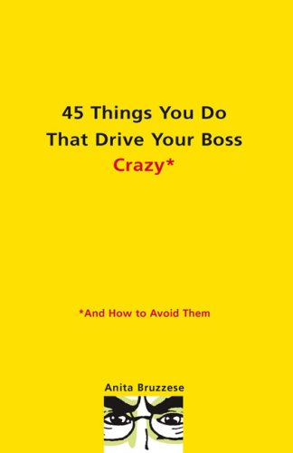 9780399533174: 45 Things You Do That Drive Your Boss Crazy--And How to Avoid Them