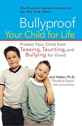 9780399533181: Bullyproof Your Child for Life: Protect Your Child from Teasing, Taunting, and Bullying for Good