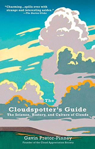The Cloudspotter's Guide: The Science, History, and Culture of Clouds (0399533451) by Gavin Pretor-Pinney