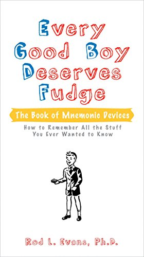 Every Good Boy Deserves Fudge: The Book of Mnemonic Devices: Evans Ph.D., Rod L.