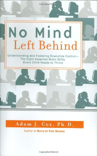 9780399533594: No Mind Left Behind: Understanding and Fostering Executive Control--The Eight Essential Brain Skills Every Child Needs to Thrive