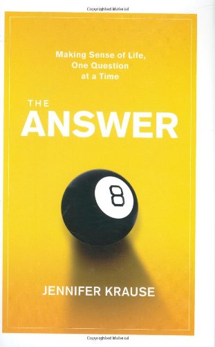 9780399533709: The Answer: Making Sense of Life, One Question at a Time