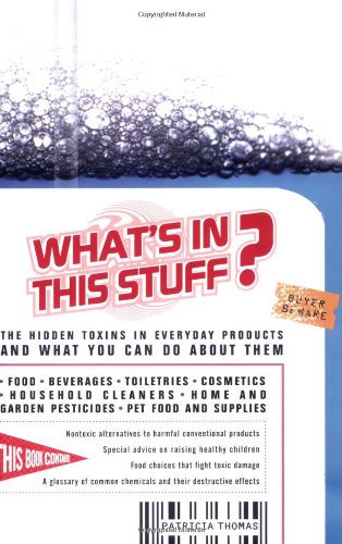 9780399533884: What's in This Stuff?: The Hidden Toxins in Everyday Products and What You Can Do about Them