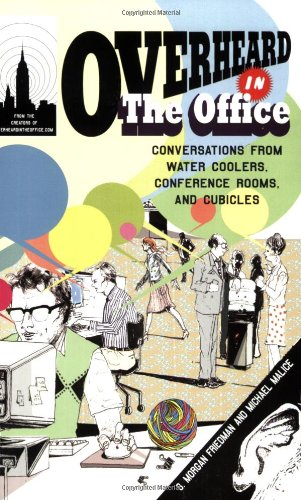 9780399533914: Overheard in the Office: Conversations from Water Coolers, Conference Rooms, and Cubicles