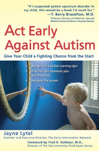 9780399533945: Act Early Against Autism: Give Your Child a Fighting Chance from the Start