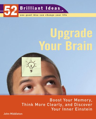 9780399534010: Upgrade Your Brain (52 Brilliant Ideas): Boost Your Memory, Think More Clearly, and Discover Your Inner Einstein