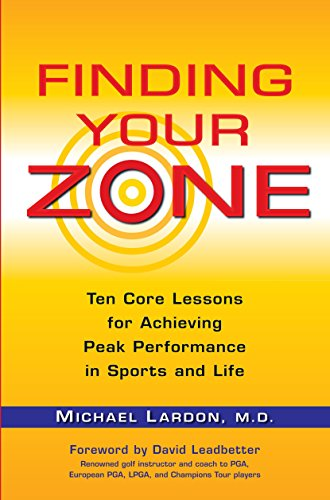9780399534270: Finding Your Zone: Ten Core Lessons for Achieving Peak Performance in Sports and Life