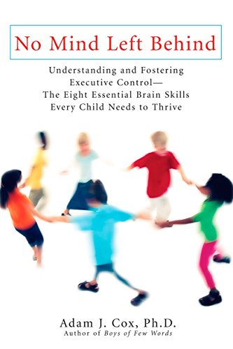 9780399534553: No Mind Left Behind: Understanding and Fostering Executive Control--The Eight Essential Brain Skills Every Child Needs to Thrive