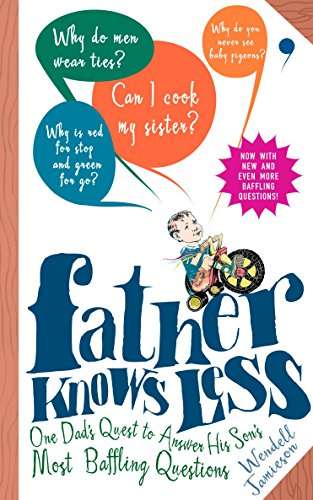 9780399534584: Father Knows Less: One Dad's Quest to Answer His Son's Most Baffling Questions