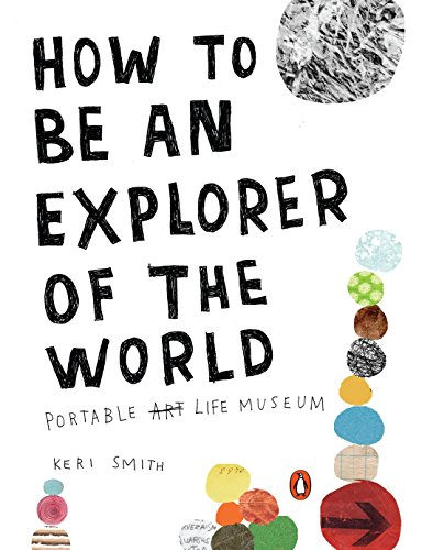 How to Be an Explorer of the: Keri Smith