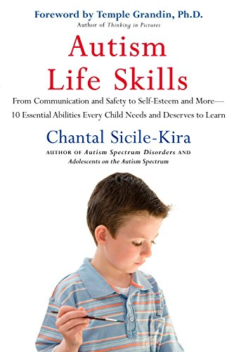 9780399534614: Autism Life Skills: From Communication and Safety to Self-Esteem and More - 10 Essential Abilities Every Child Needs and Deserves to Learn