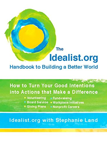 9780399534874: The Idealist.org Handbook to Building a Better World: How to Turn Your Good Intentions into Actions that Make a Difference
