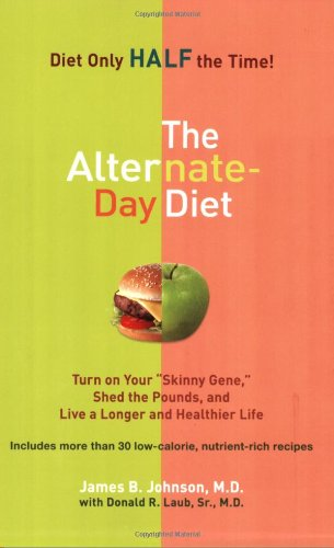 9780399534904: The Alternate-Day Diet: Turn on Your