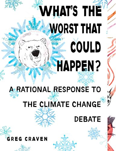 9780399535017: What's the Worst That Could Happen?: A Rational Response to the Climate Change Debate