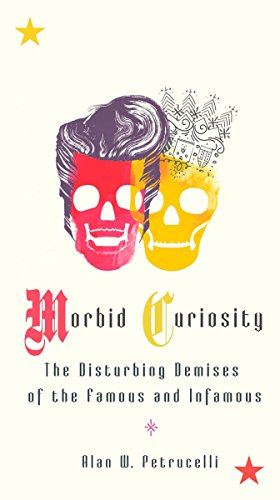 9780399535277: Morbid Curiosity: The Disturbing Demises of the Famous and Infamous