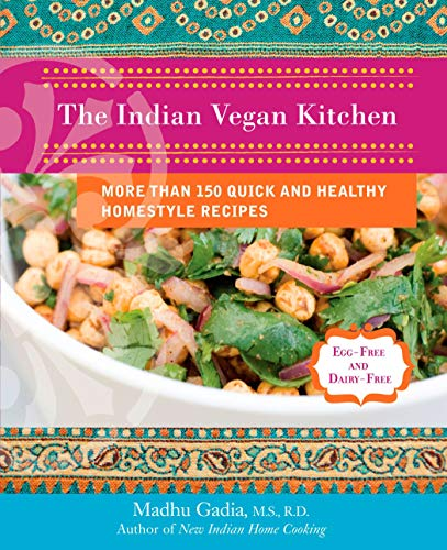 9780399535307: The Indian Vegan Kitchen: More Than 150 Quick and Healthy Homestyle Recipes