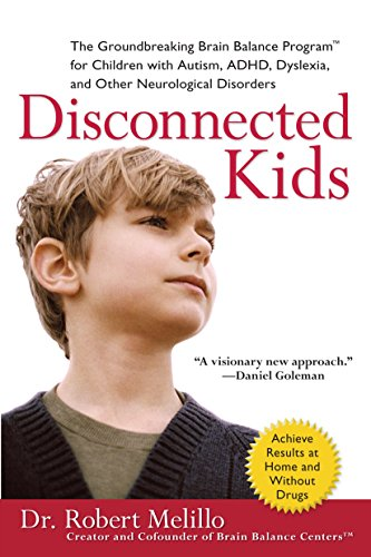 9780399535604: Disconnected Kids: The Groundbreaking Brain Balance Program for Children with Autism, ADHD, Dyslexia, and Other Neurological Disorders