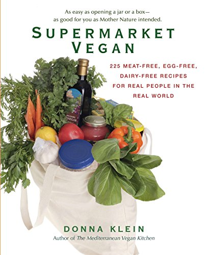 9780399535611: Supermarket Vegan: 225 Meat-Free, Egg-Free, Dairy-Free Recipes for Real People in the Real World