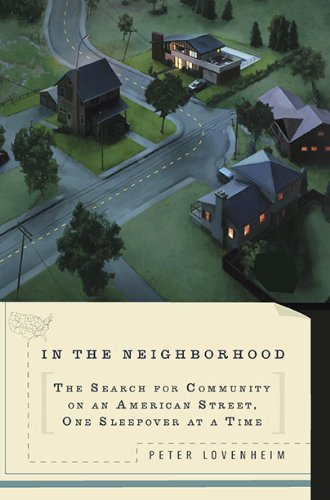 9780399535710: In The Neighborhood: The Search for Community on an American Street, One Sleepover at a Time