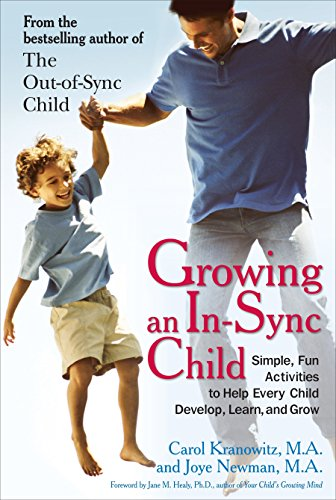 9780399535833: Growing an In-Sync Child: Simple, Fun Activities to Help Every Child Develop, Learn, and Grow