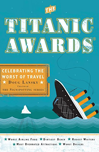 9780399535840: The Titanic Awards: Celebrating the Worst of Travel