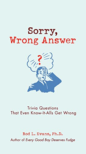 9780399535864: Sorry, Wrong Answer: Trivia Questions That Even Know-It-Alls Get Wrong
