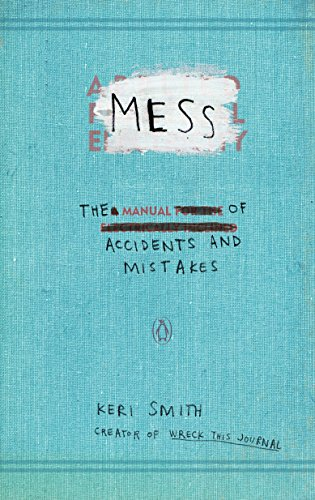 9780399536007: Mess: The Manual of Accidents and Mistakes