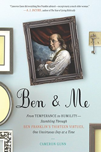 9780399536076: Ben & Me: From Temperance to Humility--Stumbling Through Ben Franklin's Thirteen Virtues,O ne Unvirtuous Day at a Time