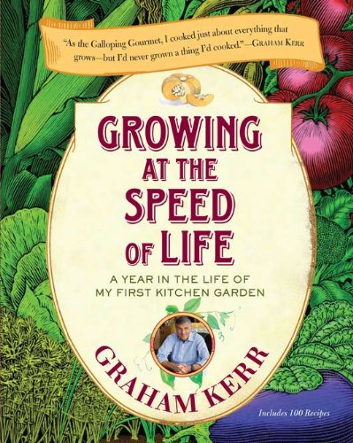 9780399536120: Growing at the Speed of Life: A Year in the Life of My First Kitchen Garden