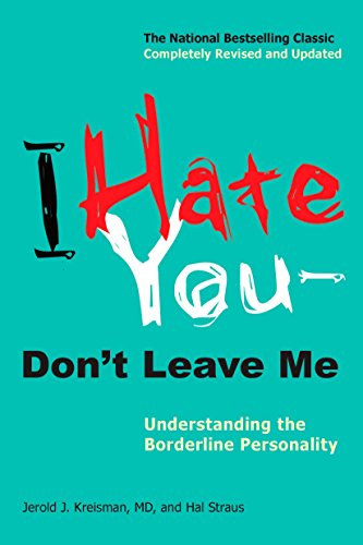 9780399536212: I Hate You--Don't Leave Me: Understanding the Borderline Personality