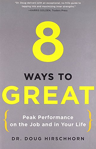 9780399536397: 8 Ways to Great: Peak Performance on the Job and in Your Life
