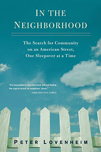9780399536472: In the Neighborhood: The Search for Community on an American Street, One Sleepover at a Time