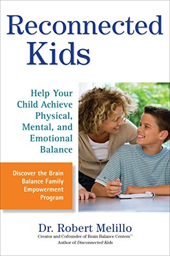 9780399536489: Reconnected Kids: Help Your Child Achieve Physical, Mental, and Emotional Balance