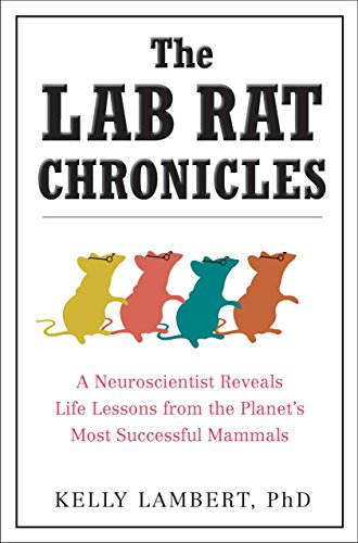 9780399536632: The Lab Rat Chronicles: A Neuroscientist Reveals Life Lessons from the Planet's Most Successful Mammals