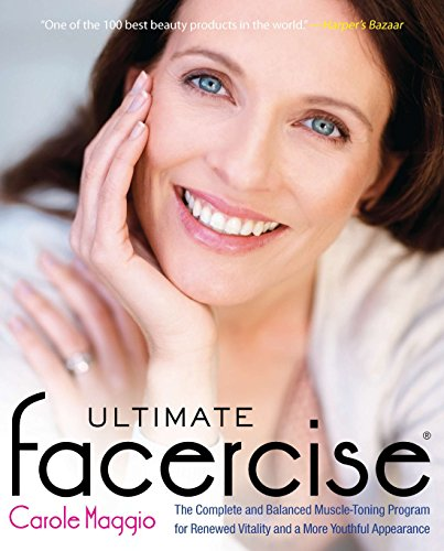 9780399536670: Ultimate Facercise: The Complete and Balanced Muscle-Toning Program for Renewed Vitality and a More Youthful Appearance