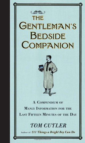 9780399536694: The Gentleman's Bedside Companion: A Compendium of Manly Information for the Last Fifteen Minutes of the Day