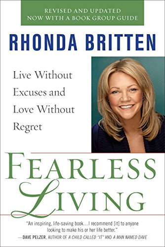 9780399536786: Fearless Living: Live Without Excuses and Love Without Regret