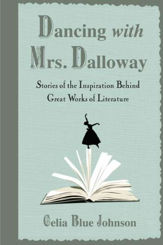 9780399536922: Dancing with Mrs. Dalloway: Stories of the Inspiration Behind Great Works of Literature