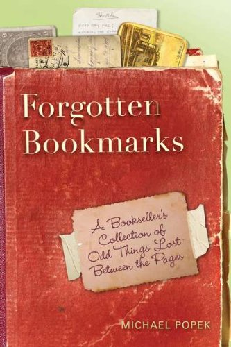 9780399537011: Forgotten Bookmarks: A Bookseller's Collection of Odd Things Lost Between the Pages