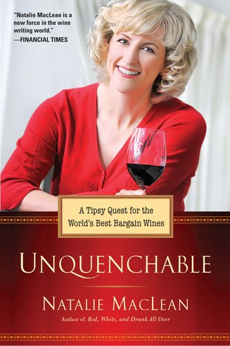 9780399537073: Unquenchable!: A Tipsy Quest for the World's Best Bargain Wines