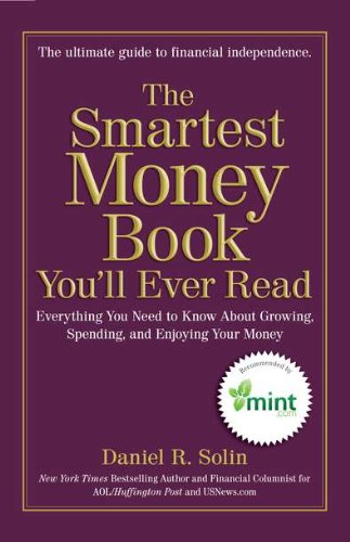 9780399537219: The Smartest Money Book You'll Ever Read: Everything You Need to Know About Growing, Spending, and Enjoying Your Money