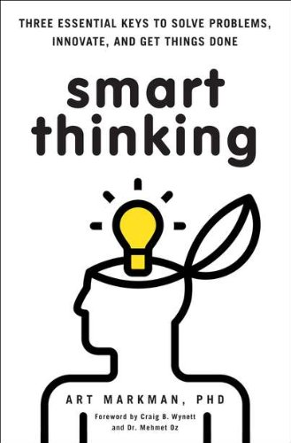 9780399537226: Smart Thinking: Three Essential Keys to Solve Problems, Innovate, and Get Things Done