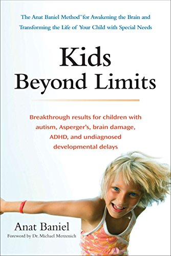 9780399537363: Kids Beyond Limits: The Anat Baniel Method for Awakening the Brain and Transforming the Life of Your Child with Special Needs