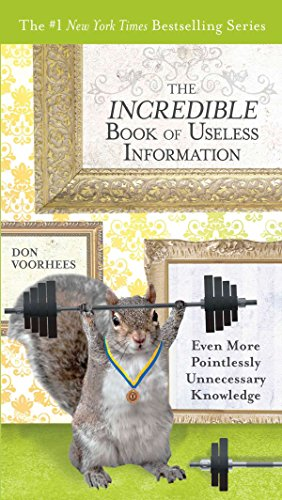9780399537462: The Incredible Book of Useless Information: Even More Pointlessly Unnecessary Knowledge